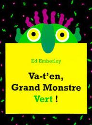 Va-t'en Grand Monstre Vert ! de Ed Emberley