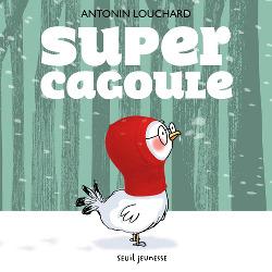 Super Cagoule de Antonin Louchard