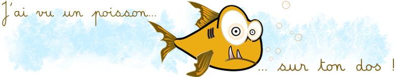 J'ai vu un poisson sur ton dos ! Poisson d'Avril de Sophie Arnould