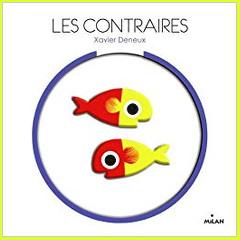 Les contraires - Xavier Deneux