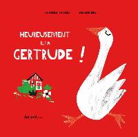 Heureusement, il y a Gertrude !