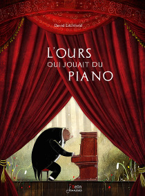 L'ours qui jouait du piano - David Litchfield
