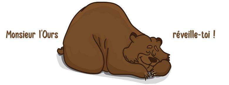 Monsieur l'ours, réveille-toi !