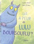 """Qui a peur de Lulu Boursouflu ?"" de Lucille Dubisy & Emma de Woot"