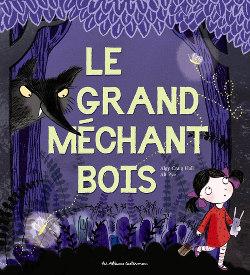 Le Grand Méchant Bois - Les Albums Casterman