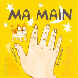 Ma main - Satoshi Kitamura - Gallimard Jeunesse