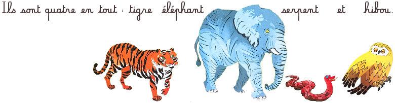 Ils sont quatre en tout : Tigre, Eléphant, Serpent et Hibou.