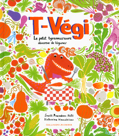 T-Végi, le petit tyrannosaure dévoreur de légumes