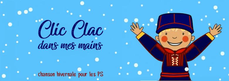 Clic Clac dans mes mains - Chanson pour les PS