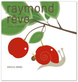 Raymond rêve d'Anne Crausaz