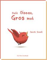 Petit oiseau, gros mot - Jacob Grant