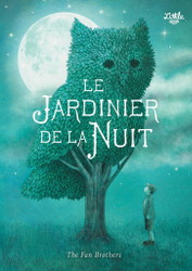 Le jardinier de la nuit - The Fan Brothers
