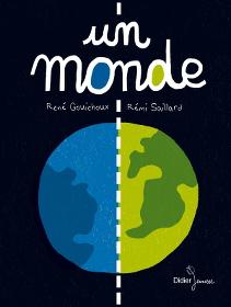 Un Monde - René Gouichoux et Rémi Saillard