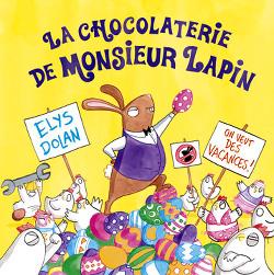 La Chocolaterie de Monsieur Lapin - Elys Dolan