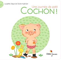 """""""Une journée de petit Cochon !"""" de Cécile Hudrisier"""