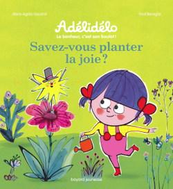 Savez-vous planter la joie ? avec Adélidélo