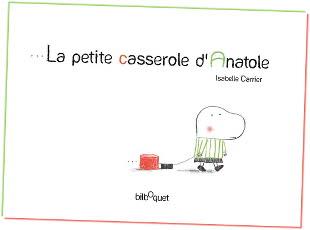 la petite casserole d'Anatole d'Isabelle Carrier