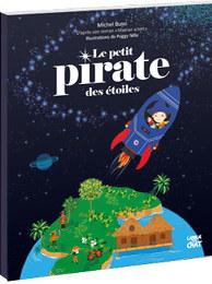 le petit pirate des étoiles de Michel Bussi et Peggy Nille