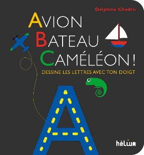 Avion, Bateau, Caméléon ! Dessine les lettres avec ton doigt