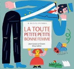La toute petite petite bonne femme - Jean-Louis Le Craver & Elisa Géhin