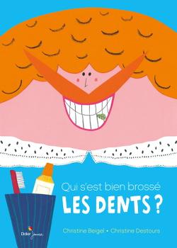 Qui s'est bien brossé les dents ? de Christine Beigel et Christine Destours