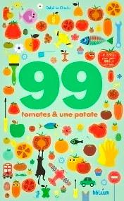 99 tomates & une patate - Delphine Chedru