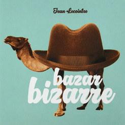 Bazar Bizarre de Jean Lecointre