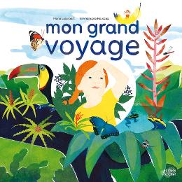 Mon grand voyage - Marie Lescroart & Emmanuelle Houssais