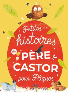 Petites histoires du Père Castor pour Pâques